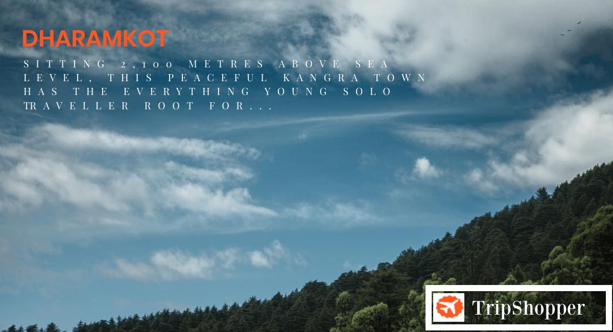 Dharamkot: For solitude seekers